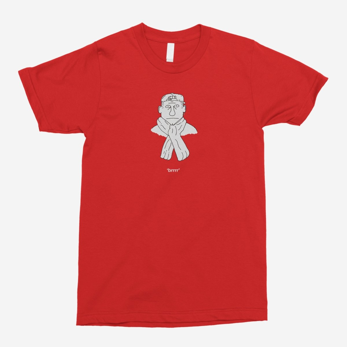 Fresh - BRRRR Unisex T-Shirt