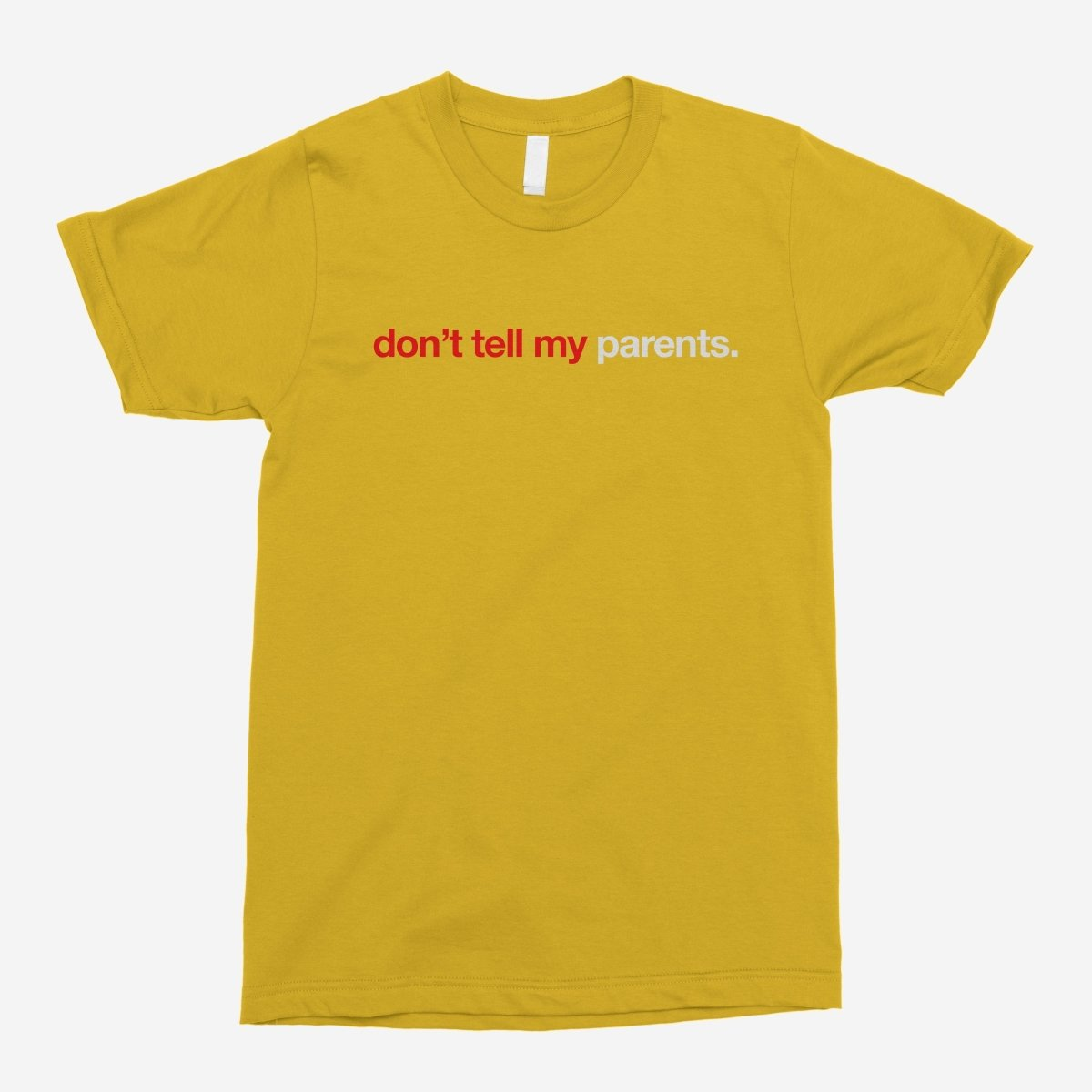 Fresh - Don't Tell My Parents Unisex T-Shirt