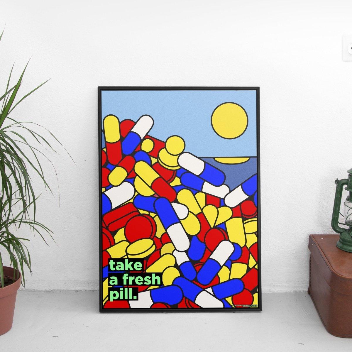 Take A Fresh Pill Poster